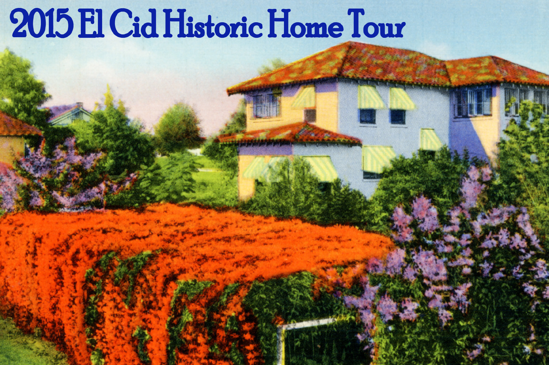 Click here for more information about the 2015 El Cid Historic Home Tour